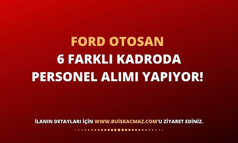 Ford Otosan 6 Farklı Kadroda Personel Alımı Yapıyor!
