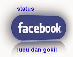 Kumpulan Status Facebook Lucu dan Gokil Terbaru