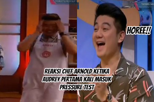 Chef Arnold : Hore! Audrey Masuk Pressure Test Pertama Kali