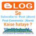Blogger, Subscribe to: Post (Atom) Post comments: (Atom) कैसे remove करे।