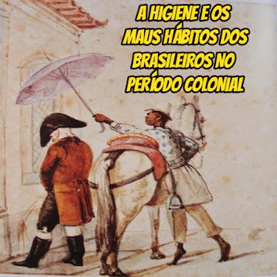 maus habitos brasil colonia