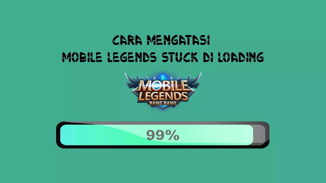 Cara Mengatasi Mobile Legends Stuck di Loading