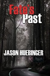 https://www.amazon.com/FATES-PAST-Jason-Huebinger-ebook/dp/B01D1YODG8/ref=sr_1_1?s=digital-text&ie=UTF8&qid=1474753928&sr=1-1&keywords=jason+huebinger