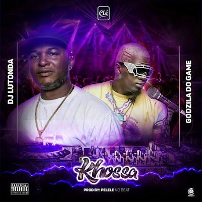Dj Lutonda & Godzilla Do Game - Khossa (Afro Beat) 2019.png