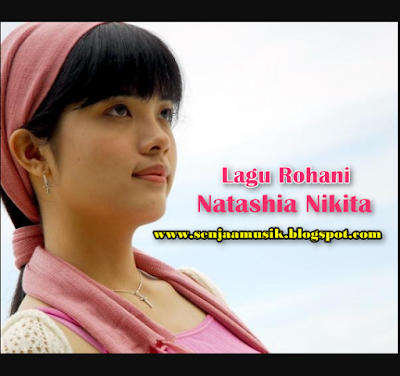 Lagu Rohani Natashia Nikita Mp3 Full Album Terbaru