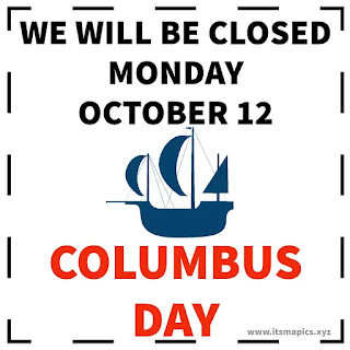 Closed on 12 October Monday Columbus Day