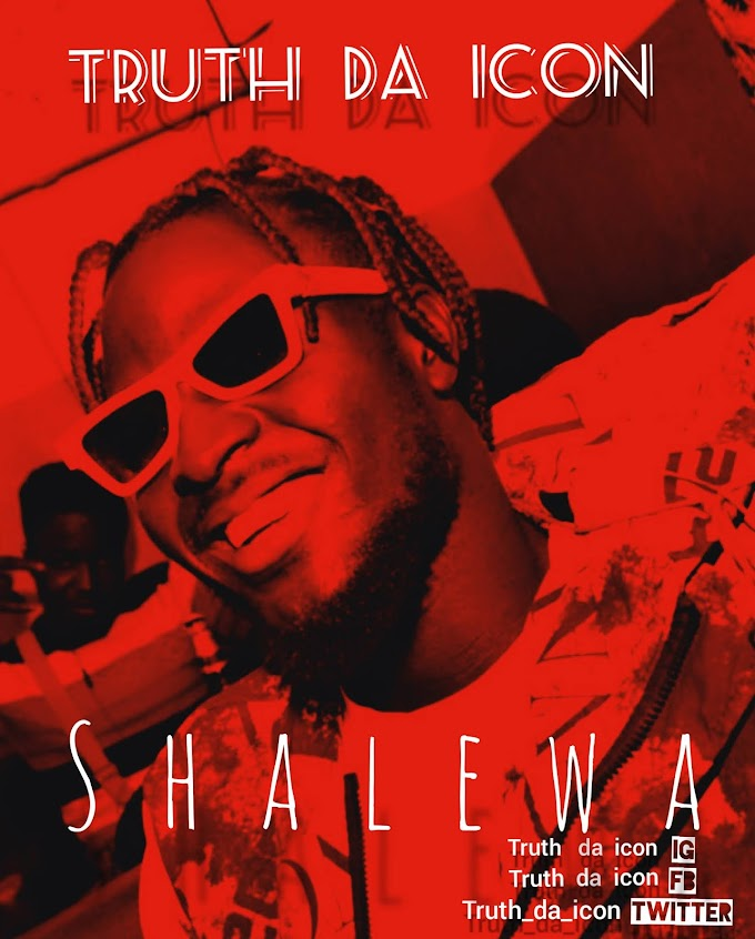 [MUSIC] Truth Da Icon - Shalewa
