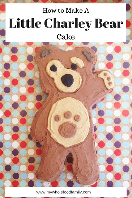 How to make a wholefoods Little Charley Bear cake - free from additives and refined sugar - from www.mywholefoodfamily.com