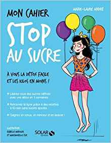 https://www.amazon.fr/Mon-cahier-Stop-sucre-NE/dp/226314952X/ref=sr_1_1?ie=UTF8&qid=1503077448&sr=8-1&keywords=stop+au+sucre