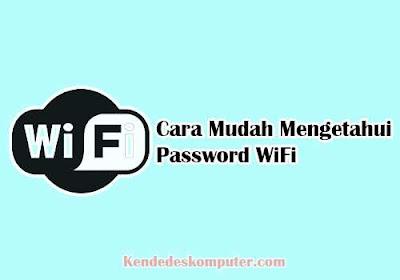 Cara Mudah Melihat Password WiFi