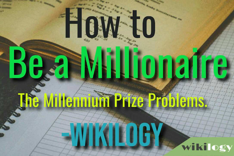 How to be a millionaire (The Millennium Prize Problems)