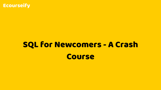 SQL for Newcomers – A Crash Course