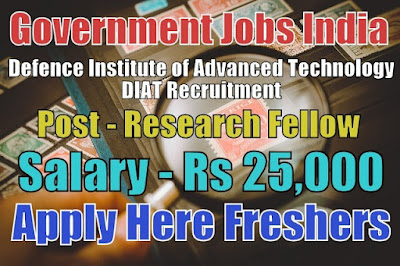 DIAT Recruitment 2018 for Research Fellow