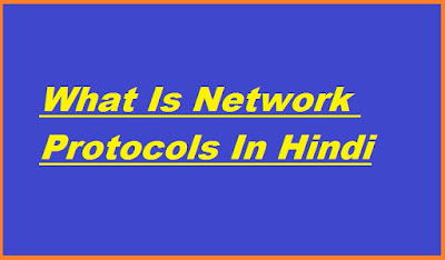 What Is Network Protocols In Hindi