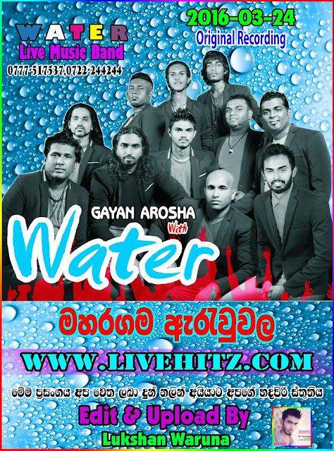 GAYAN AROSHA WITH WATER LIVE IN MAHARAGAMA ARAWWALA 2016-03-24