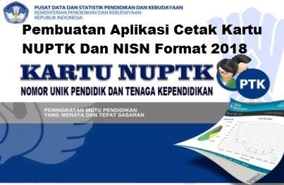 Pembuatan Aplikasi Cetak Kartu NUPTK Dan NISN Format 2018