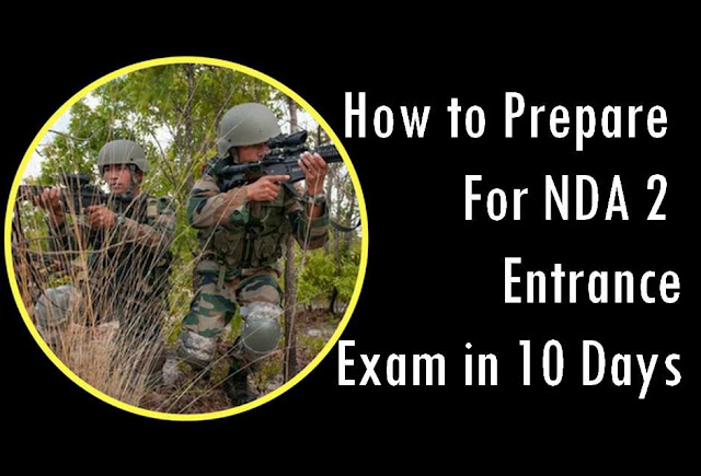 How to Prepare For NDA 2 Entrance Exam in 10 Days