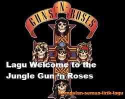 Lirik Welcome to the Jungle Gun 'n Roses