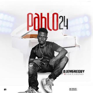 MUSIC: Dj Emereguy Ft Famous Blinks - Pablo 24