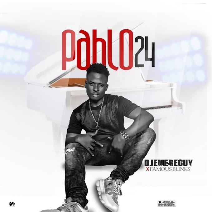 Music: Dj Emereguy Ft. Famous Blinks - Pablo 24