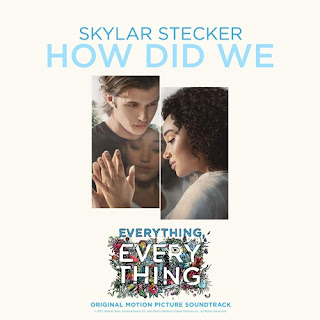 everything everything soundtracks-skylar stecker-how did we