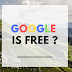 Why Google is free? What did you think Google is free or not?