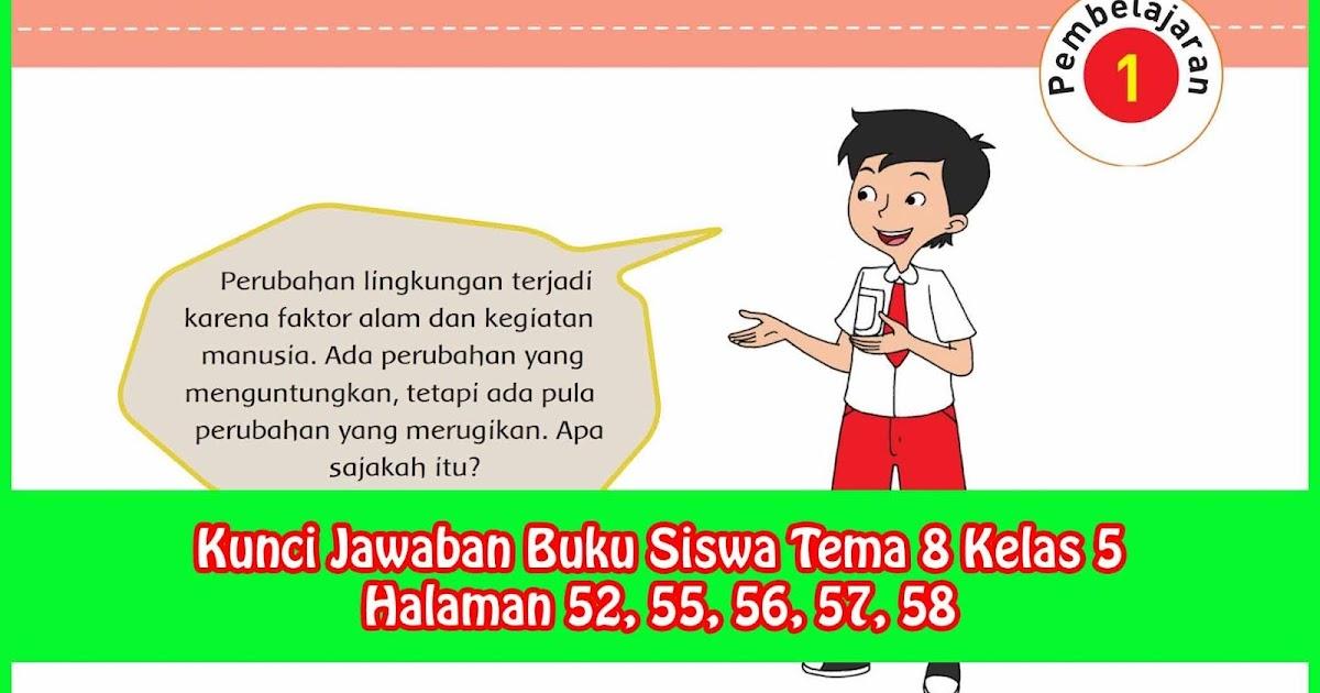 Kunci Jawaban Buku Siswa Tema 8 Kelas 5 Halaman 52, 55, 56 ...
