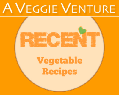 Recent Vegetable Recipes ♥ A Veggie Venture, the food blog with vegetable inspiration from A(sparagus) to Z(ucchini). Seasonal to staples, savory to sweet, salads to sides, soups to supper, simple to special. Many Weight Watchers, vegan, gluten-free, low-carb, paleo, whole30 recipes.