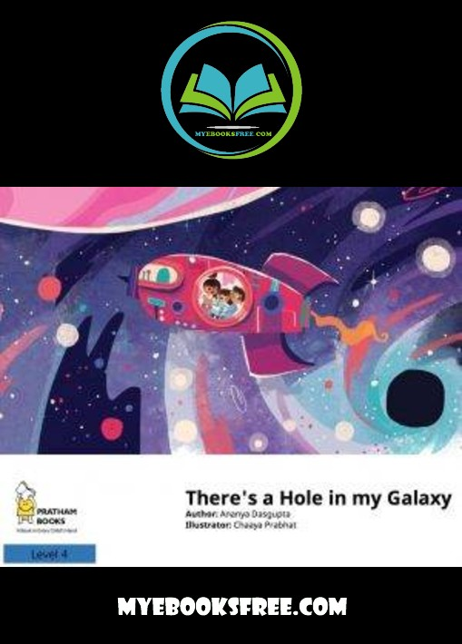 There's a Hole in my Galaxy PDF Kids Story ebook by Ananya Dasgupta free download
