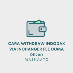 Cara Withdraw Indodax Via InChanger Fee Cuma Rp200