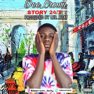 DEE CROWN - STORY 24/7
