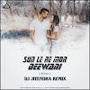 SUN LE RE MOR DEEWANI - REMIX - DJ JITENDRA REMIX