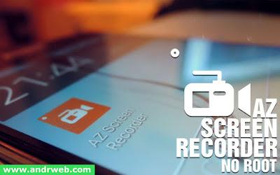 تحميل تطبيق تصوير فيديو لشاشة الأندرويد, تطبيق AZ Screen Recorder للأندرويد, تصوير الشاشة فيديو للاندرويد بدون روت, برنامج تصوير الشاشة للاندرويد apk, تطبيق لتسجيل فيديو لشاشة الهاتف