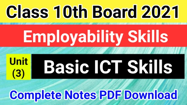 Basic ICT Skills Class 10 notes PDF