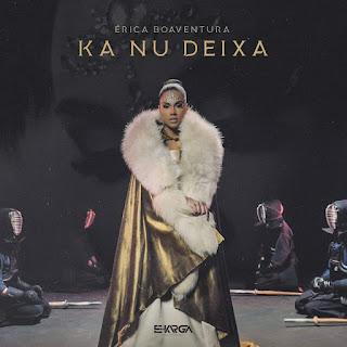 Érica Boaventura - Ka Nu Deixa (Kizomba) [Download]