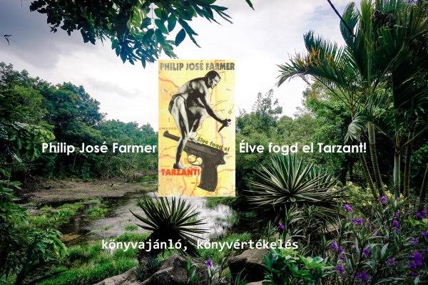 Élve fogd el Tarzant! - könyvajánló, könyvértékelés