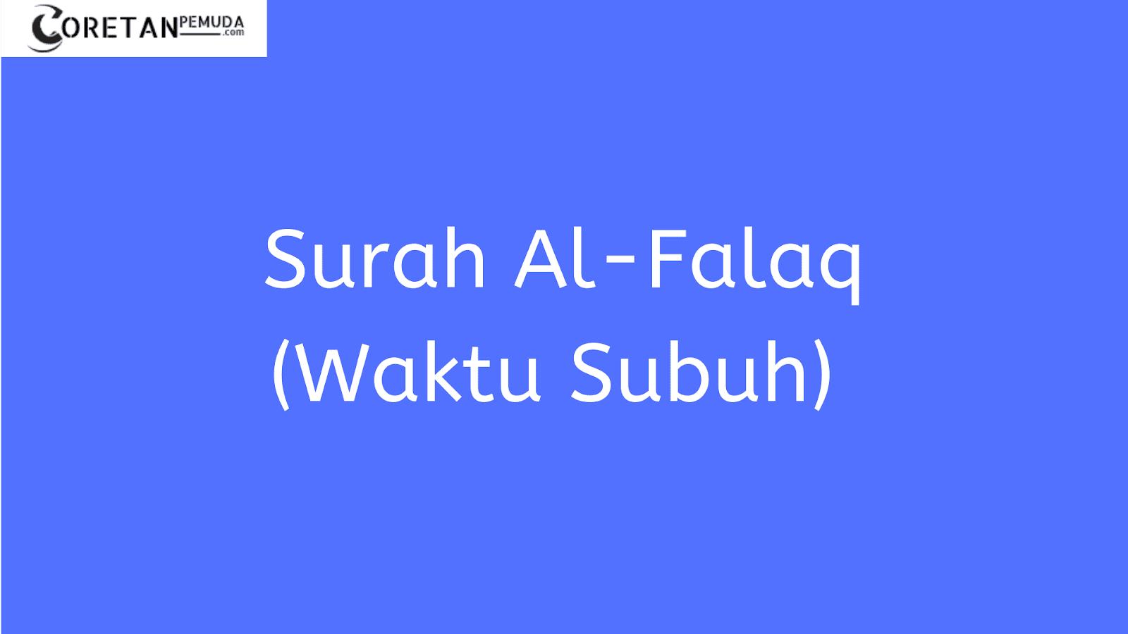 Bacaan Surat Al Falaq Arab Latin Terjemahan Artinya