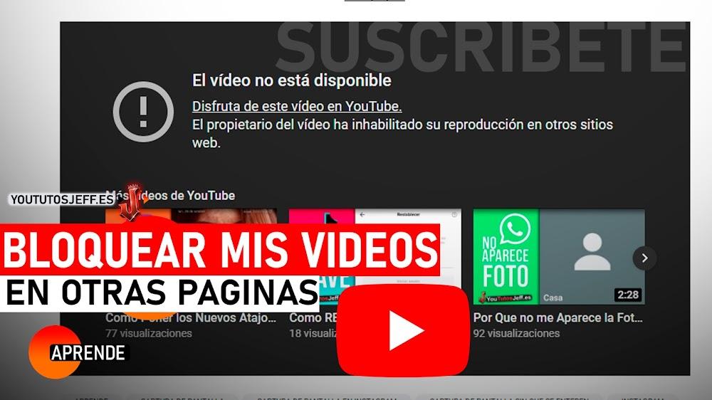 Evitar que Pongan Tus Videos de Youtube en Paginas Web