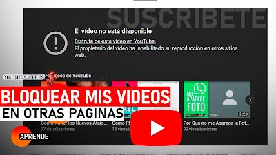 evitar que inserten mis videos en otras paginas