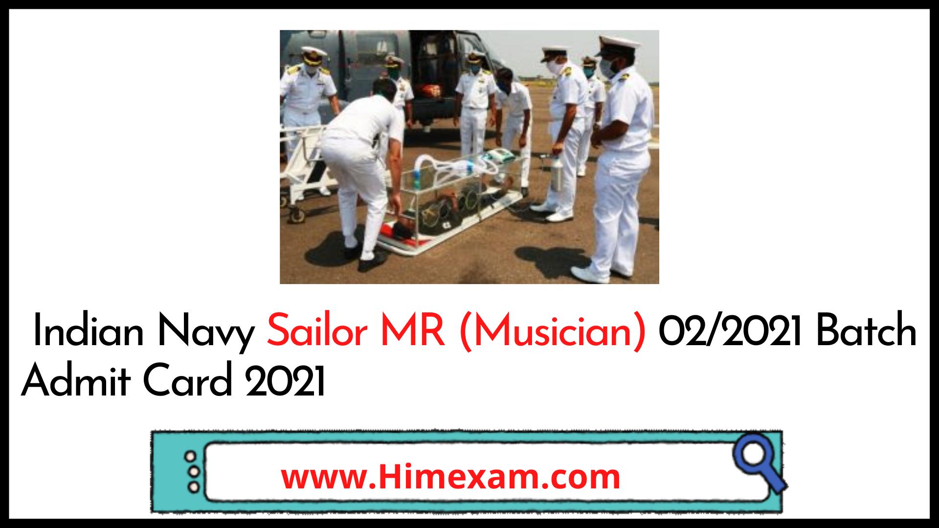 Indian Navy Sailor MR (Musician) 02/2021 Batch Admit Card 2021