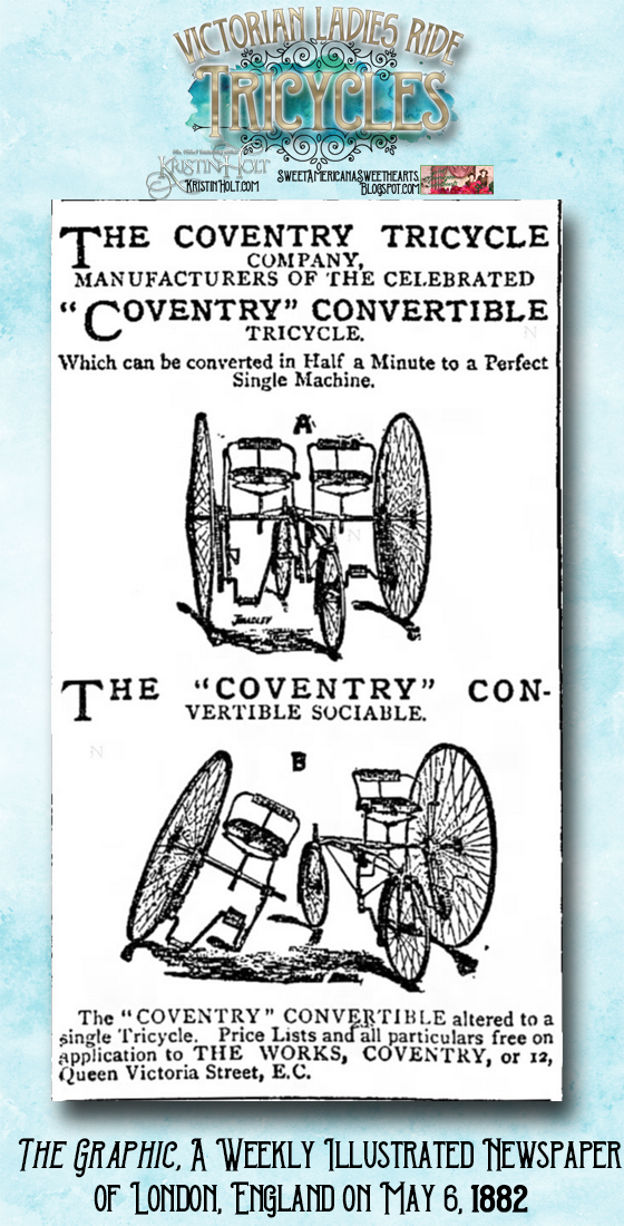 "Kristin Holt | Victorian Ladies Ride Tricycles: The ""Coventry"" Convertible Sociable Tricycle Ad from The Graphic, A Weekly Illustrated Newspaper of London, England on May 6, 1882."