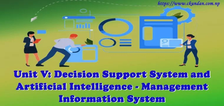 Decision Support System and Artificial Intelligence - Management Information System