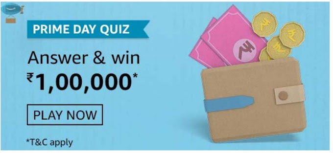 Amazon Prime Day Quiz Answers Win Rs.100000