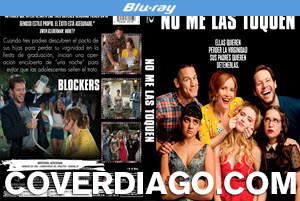 Blockers - No Me Las Toquen - Bluray