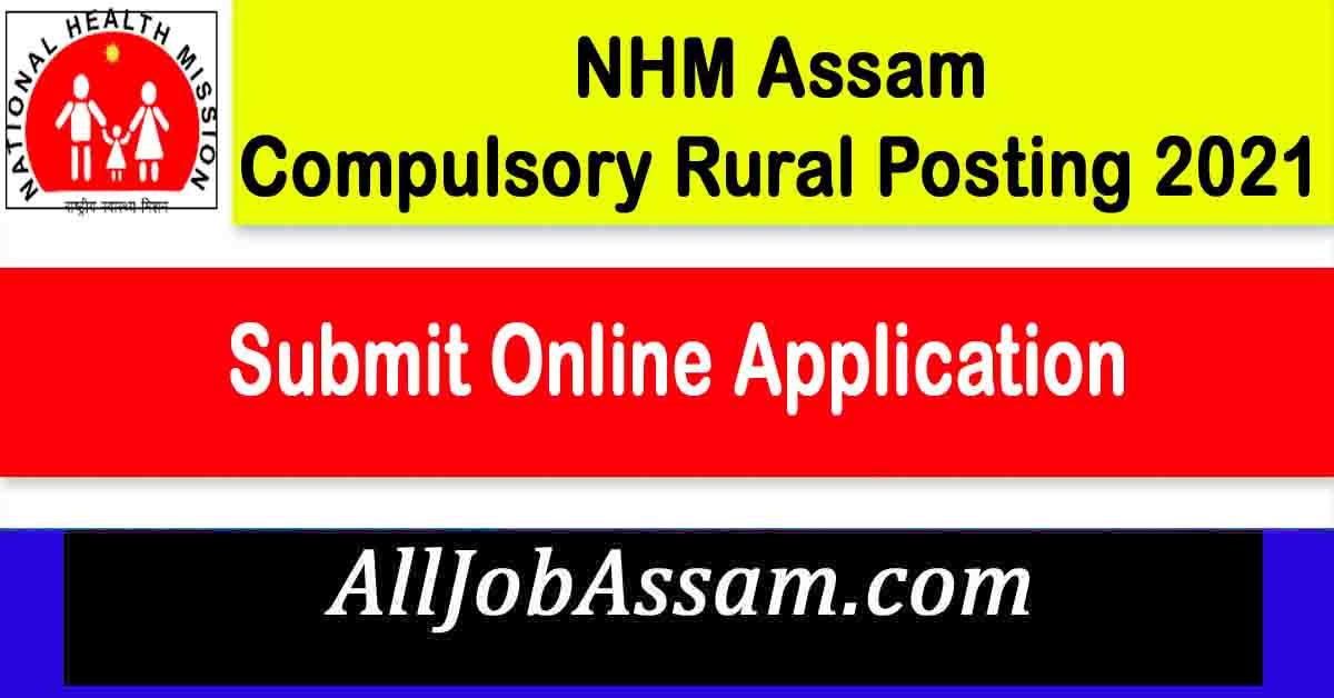 NHM Assam Compulsory Rural Posting 2021