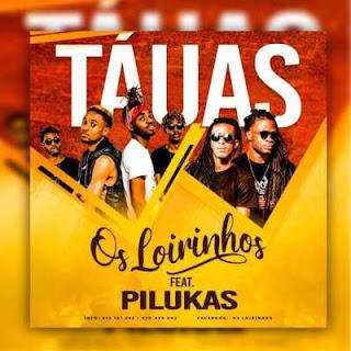 Os Loirinhos - Tauas (feat. Os Pilukas)