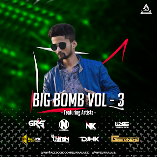 BIG BOMB VOL 3 - DJ GRS OFFICIAL (BIRTHDAY SPECIAL)