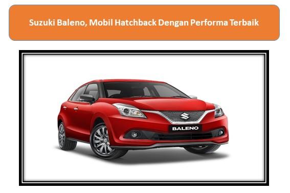 Suzuki Baleno, Mobil Hatchback Dengan Performa Terbaik