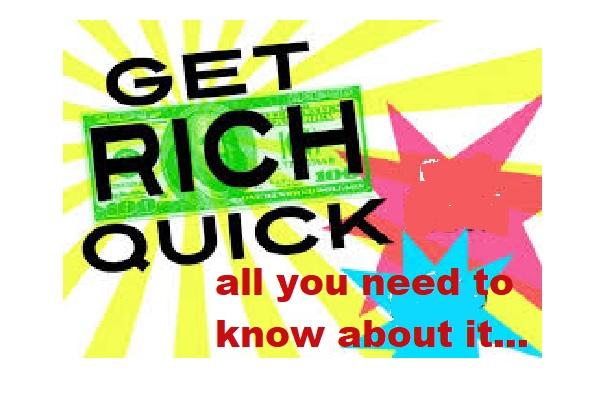 Get Rich Quick Schemes