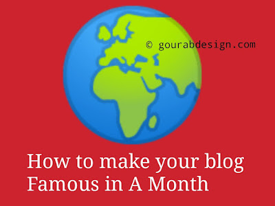 Top Tips To Make Your Blog Famous and Popular in a Month